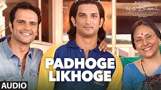 PADHOGE LIKHOGE Full Song ( Audio)| M.S. DHONI -THE UNTOLD STORY |Sushant Singh Rajput, Disha Patani