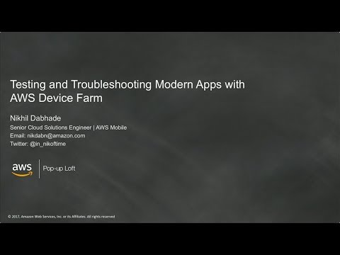 AWS Mobile Week - San Francisco: Testing & Troubleshooting Modern Apps with AWS Device Farm