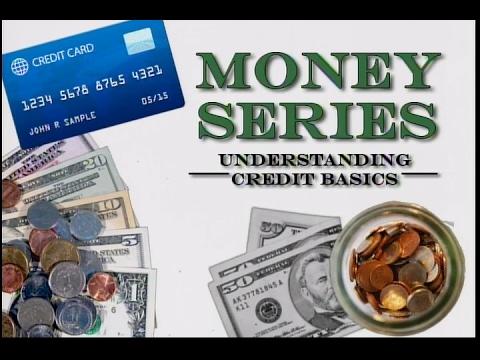 Money Series - Understanding Credit Basics