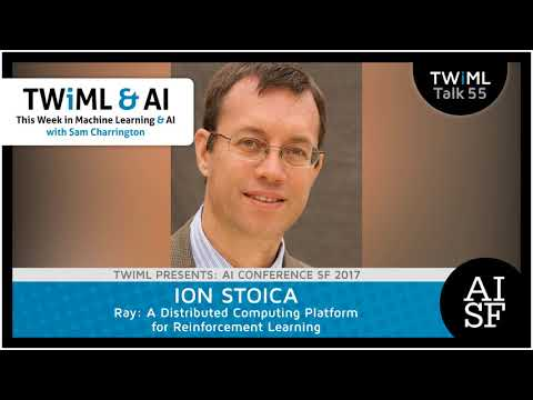 Ion Stoica Interview - Ray:A Distributed Computing Platform for Reinforcement Learning