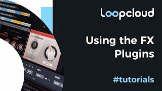 Using the FX plugins - Loopcloud 6