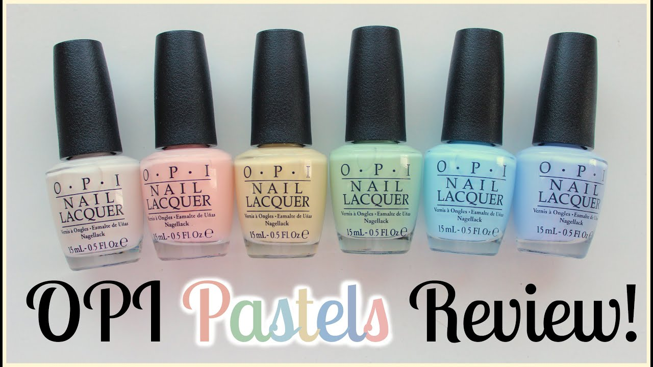 collection reviews opi pastels full collection review swatches youtube