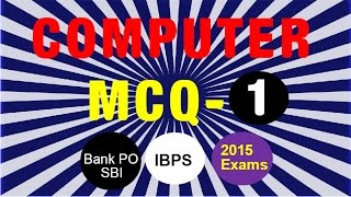 Computer  MCQ Set -1  | for IBPS PO / Clerk / RRB / RBI / SSC / LDC and all govt exams .