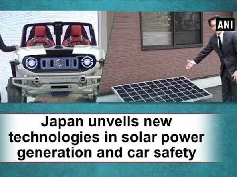 Japan unveils new technologies in solar power generation and car safety - Japan News