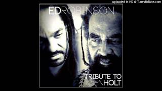 Ed Robinson -  I Want a Love I Can Feel (Tribute to Sir John Holt)