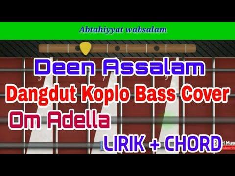 Deen Assalam Dangdut Koplo Bass Cover Om Adella(Lirik+Chord)