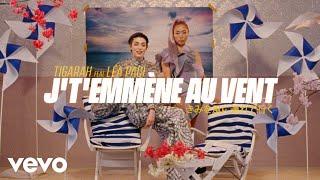 Tigarah, Léa Paci - J't'emmène au vent (Clip officiel)