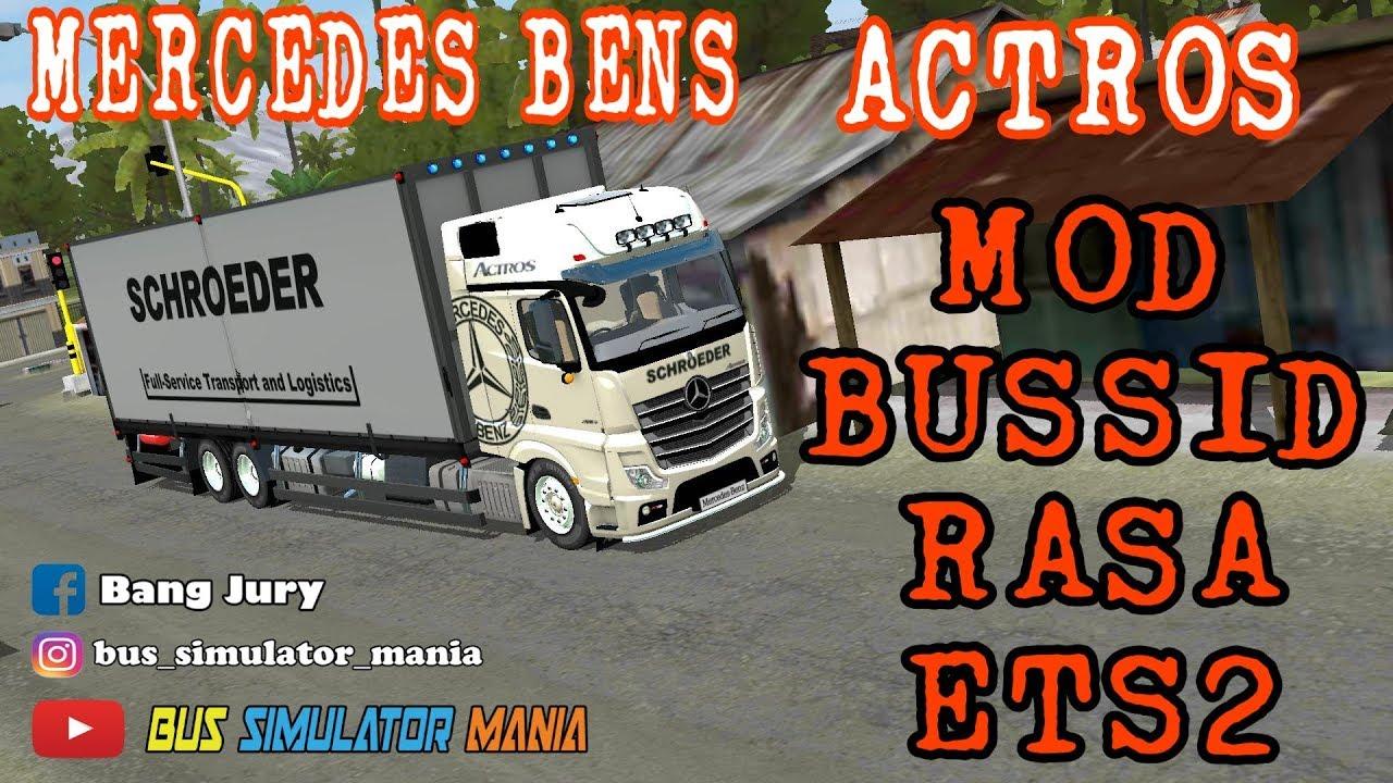 Mod Bussid Serasa Ets2 Mercedes Benz Actros Youtube
