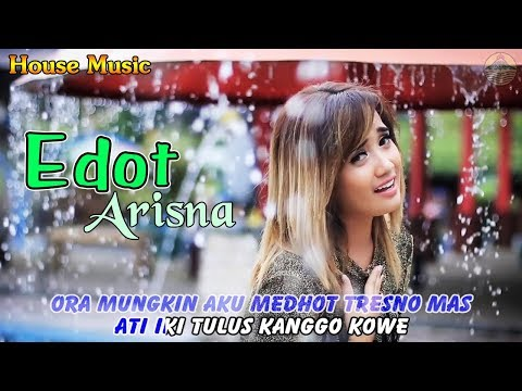 Edot Arisna - Tresnane Wong Kere   |   (Official Video)   #housemusic