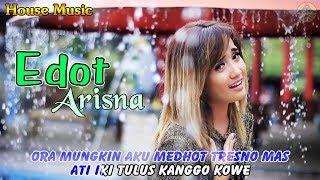 Edot Arisna ~ TRESNANE WONG KERE _ House Music   |