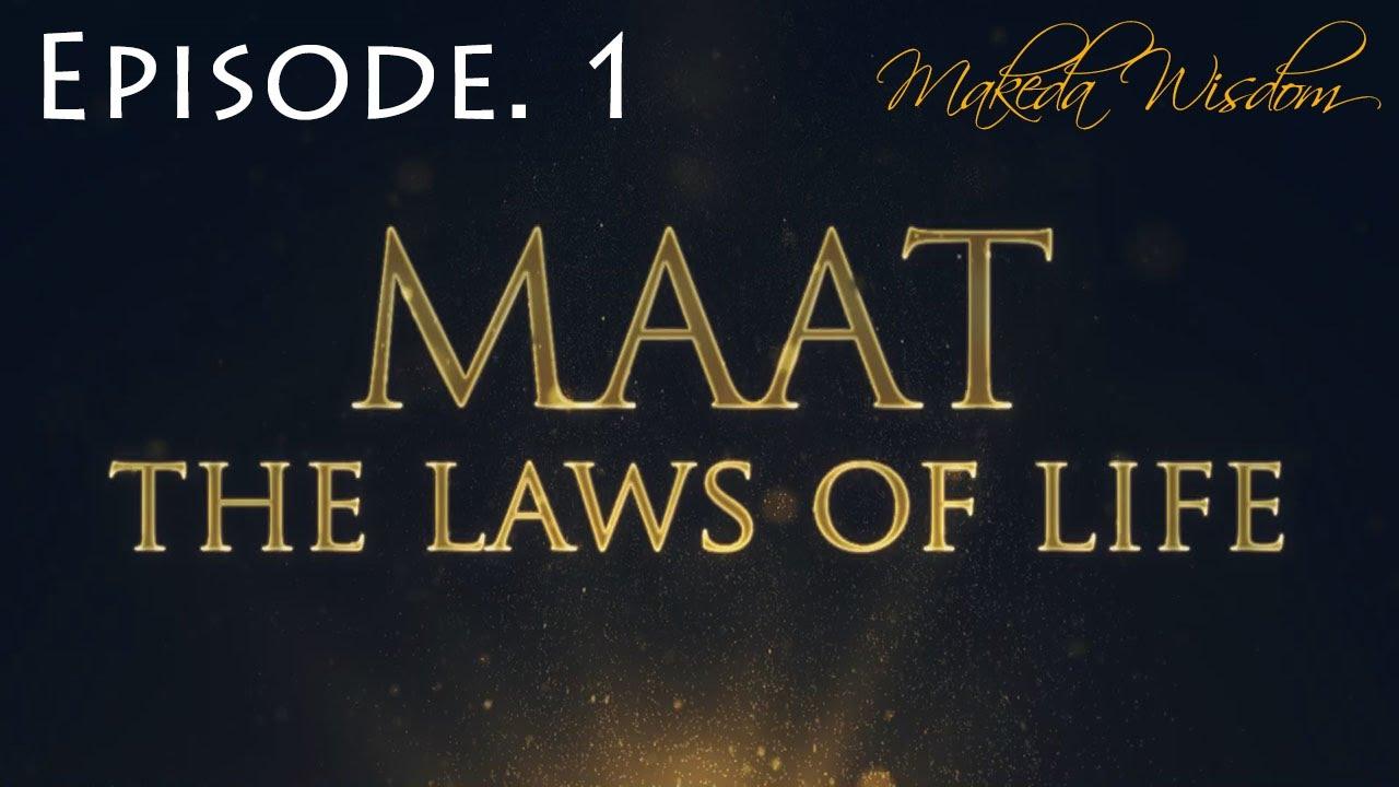MAAT | EPISODE 1: KNOW THY SELF - MAKEDA WISDOM