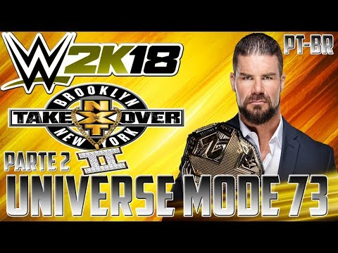 """WWE 2K18 - Universe Mode - #73 """"NXT TAKEOVER BROOKLYN II"""" (PARTE 2) [PT-BR]"""