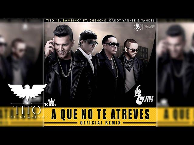 A QUE NO TE ATREVES (REMIX) - Tito El bambino