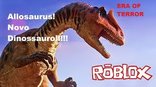 Roblox Era of Terror, new update! New Allosaurus Dinosaur!!!