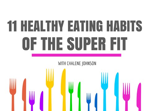 THE CHALENE SHOW | 11 Healthy Eating Habits of the Super Fit