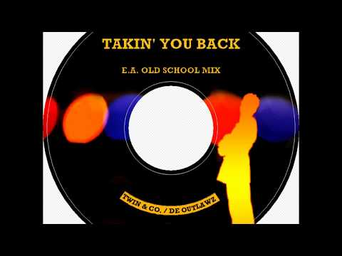 Takin' you back (E.A. Old School Mix)