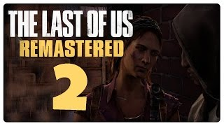 Let's Play THE LAST OF US REMASTERED Part 2: Auf der Suche nach Verräter Robert