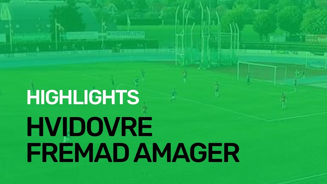 Download Highlights: Hvidovre 1-4 Fremad Amager | 15. august 2018