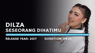 Dilza - Seseorang Dihatimu (Lyric)