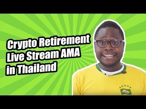 Crypto Retirement Live Stream AMA in Thailand
