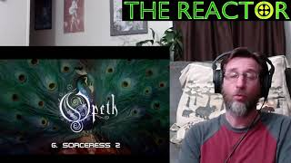 Reactor - Opeth - Sorceress - Sorceress 2 and The Seventh Sojourn - Pt 5