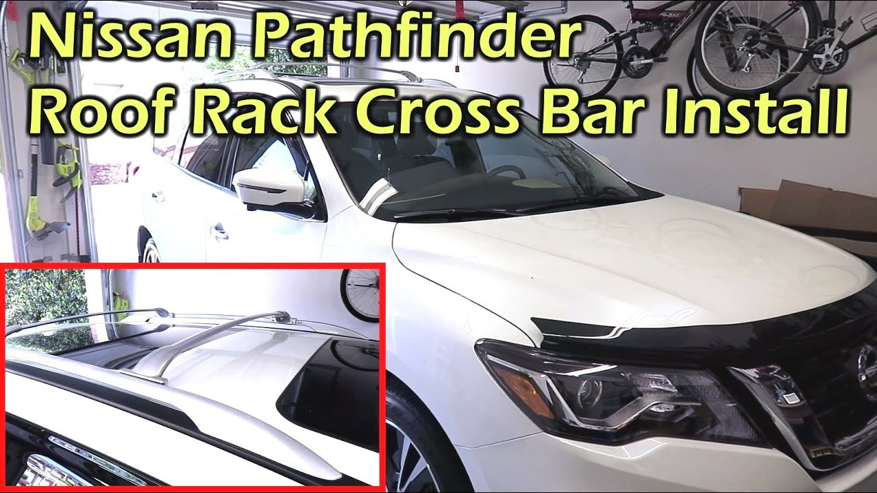 Nissan Pathfinder Roof Rack Cross Bar Install 2013 2019