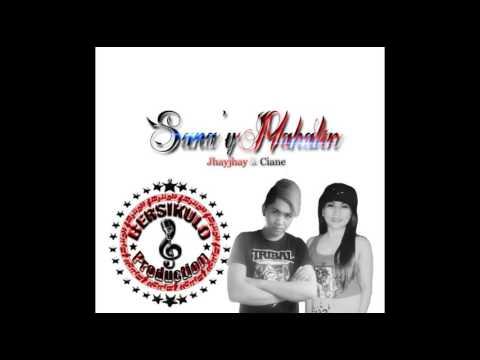 Sana&39;yMahalin - Jhayjhay & Ciane BersikuloPro