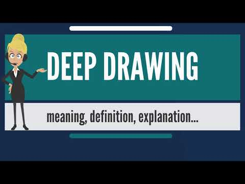 What is DEEP DRAWING? What does DEEP DRAWING mean? DEEP DRAWING meaning, definition & explanation