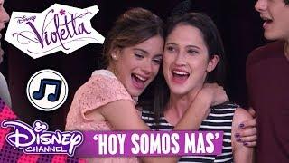 VIOLETTA - 🎵 Hoy Somos Mas 🎵 | Disney Channel Songs