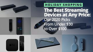The Best Streaming Devices at Any Price for 2020 (Roku, Fire TV, Apple TV, NVIDIA Shield, and More!)