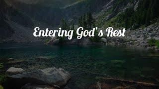 Entering God's Rest