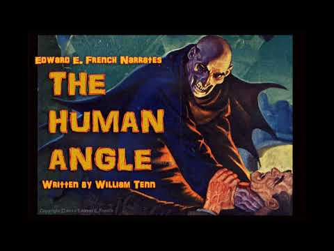 The Human Angle by William Tenn as told by Edward E.French