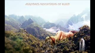 Aeropace-Mountains of sleep (psychill ambient mix) 2013
