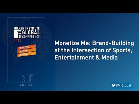 Monetize Me: Brand-Building at the Intersection of Sports, Entertainment & Media
