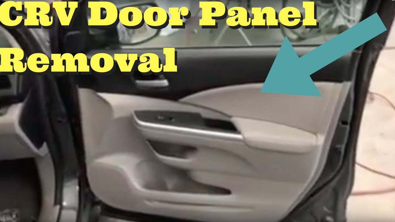 2012 2013 2014 2015 2016 Honda Crv How To Remove Door Panel Removal Replace Install Youtube