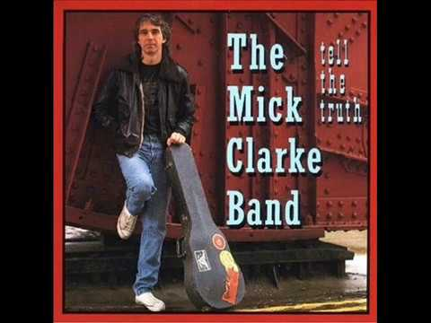 The Mick Clarke Band - Tell The Truth (1991)
