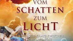 Vom Schatten zum Licht: Der große Kampf zwischen Licht und Finsternis (VSZL 1-42)