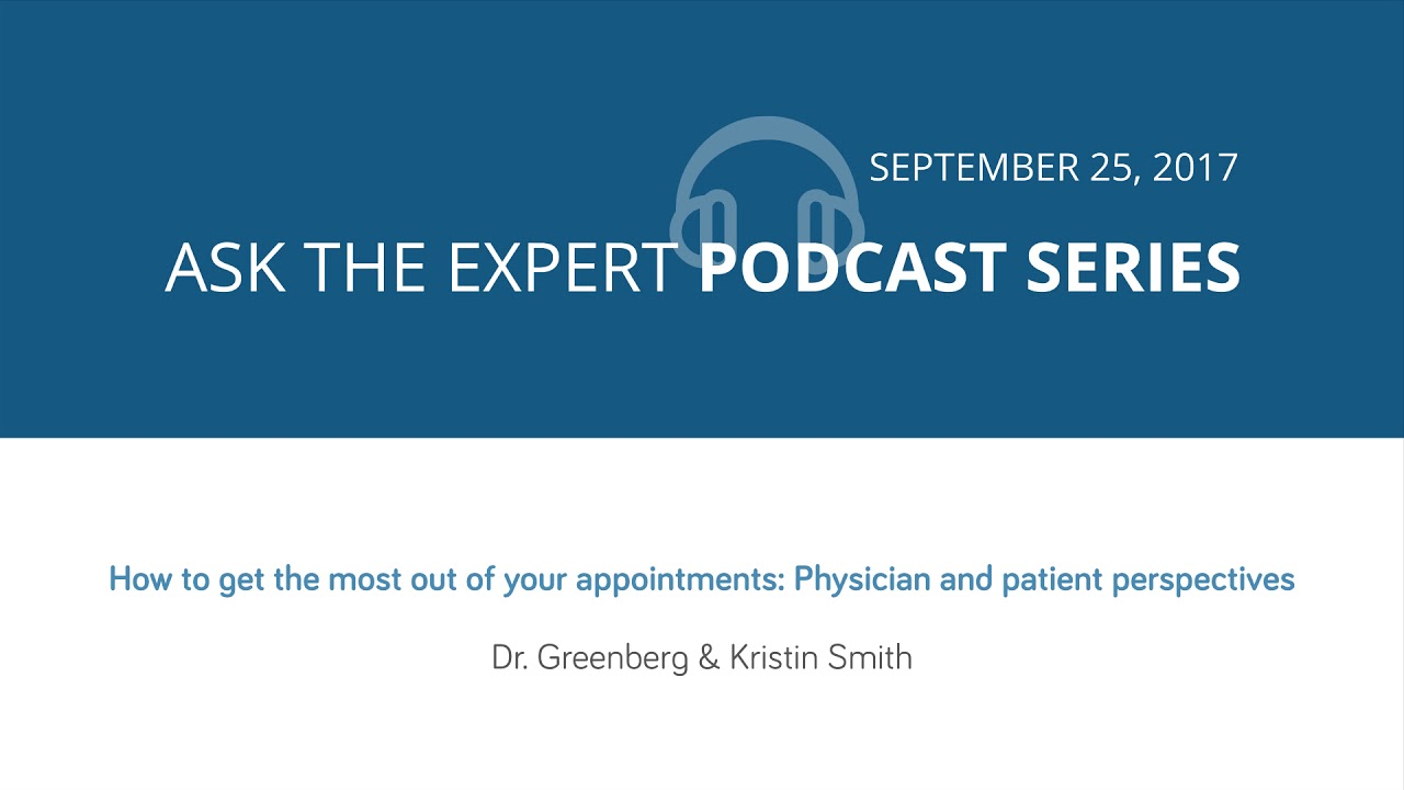 How to get the most out of your appointments: Physician and