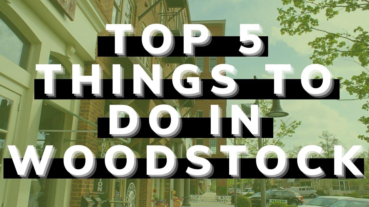 Top 5 Things To Do In Woodstock, Ga!