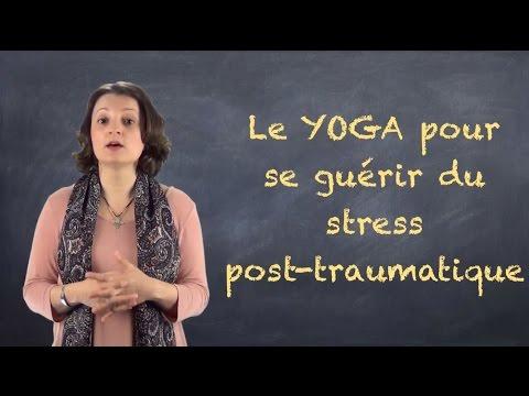 Le yoga pour se guérir du stress post-traumatique. VIDEO-BLOG#18