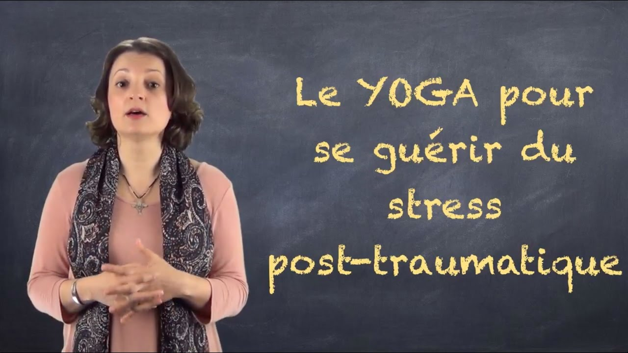 le yoga pour se gu rir du stress post traumatique video blog 18 youtube. Black Bedroom Furniture Sets. Home Design Ideas