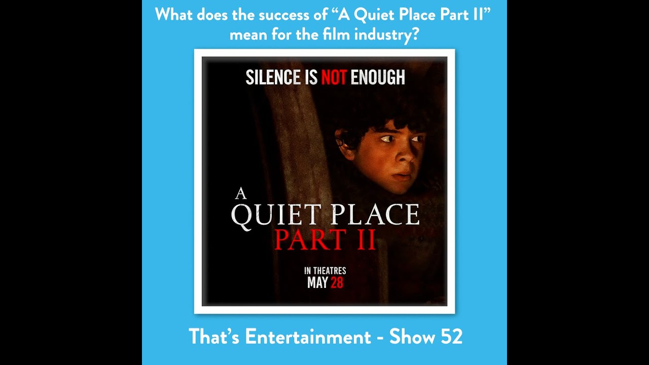 """What does the success of """"A Quiet Place Part II"""" mean for the film industry?"""