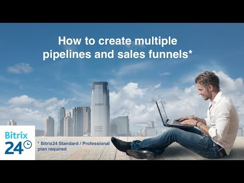 How to create multiple pipelines and sales funnels in Bitrix24