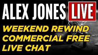 LIVE  Alex Jones Show  Commercial Free  WEEKEND REWIND  Infowars Stream