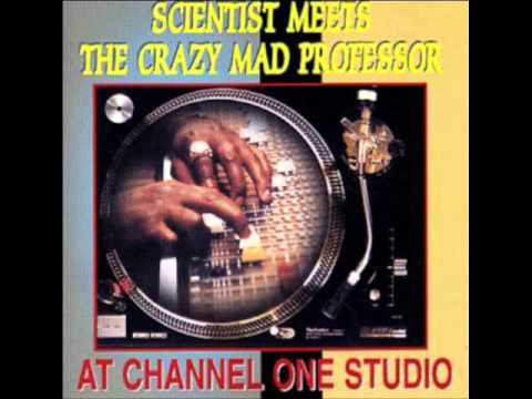 Scientist  Meets The Crazy Mad Professor - At Channel One Studio (Full Album)