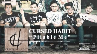 Cursed Habit - Pliable Me