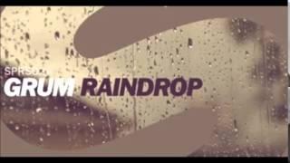 Grum   Raindrop Original Mix