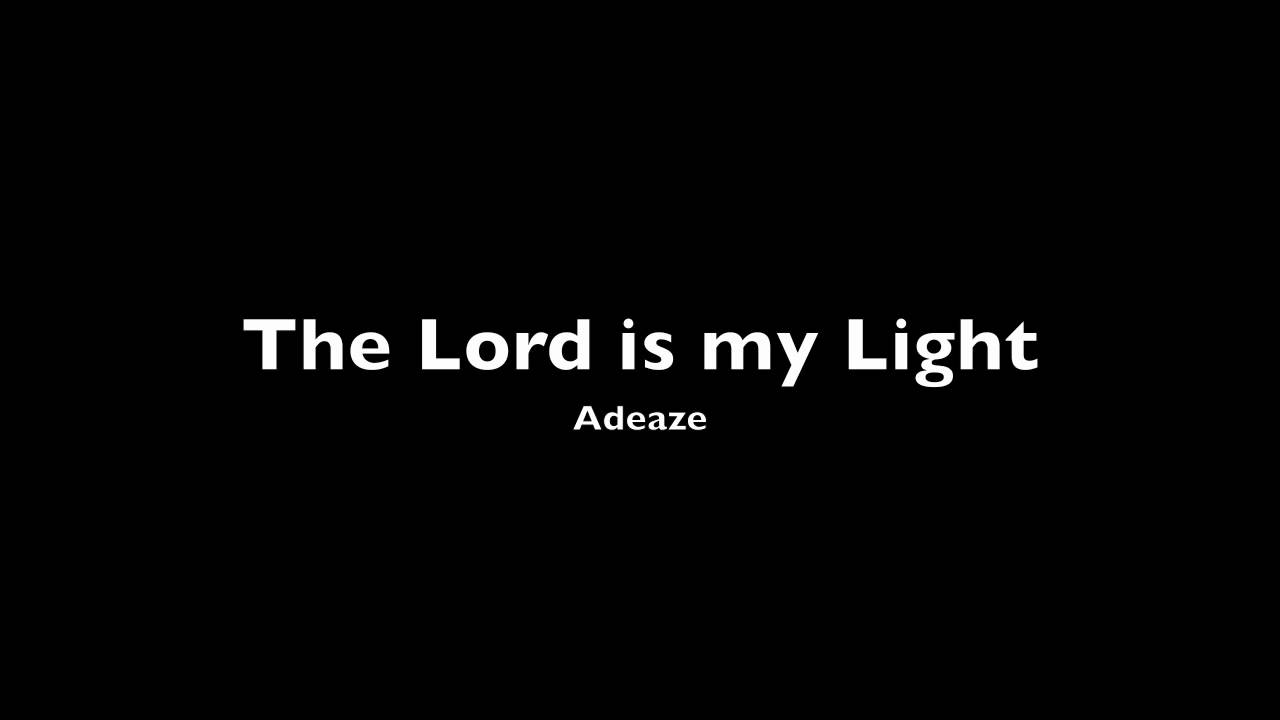 adeaze-the-lord-is-my-light-sherillya