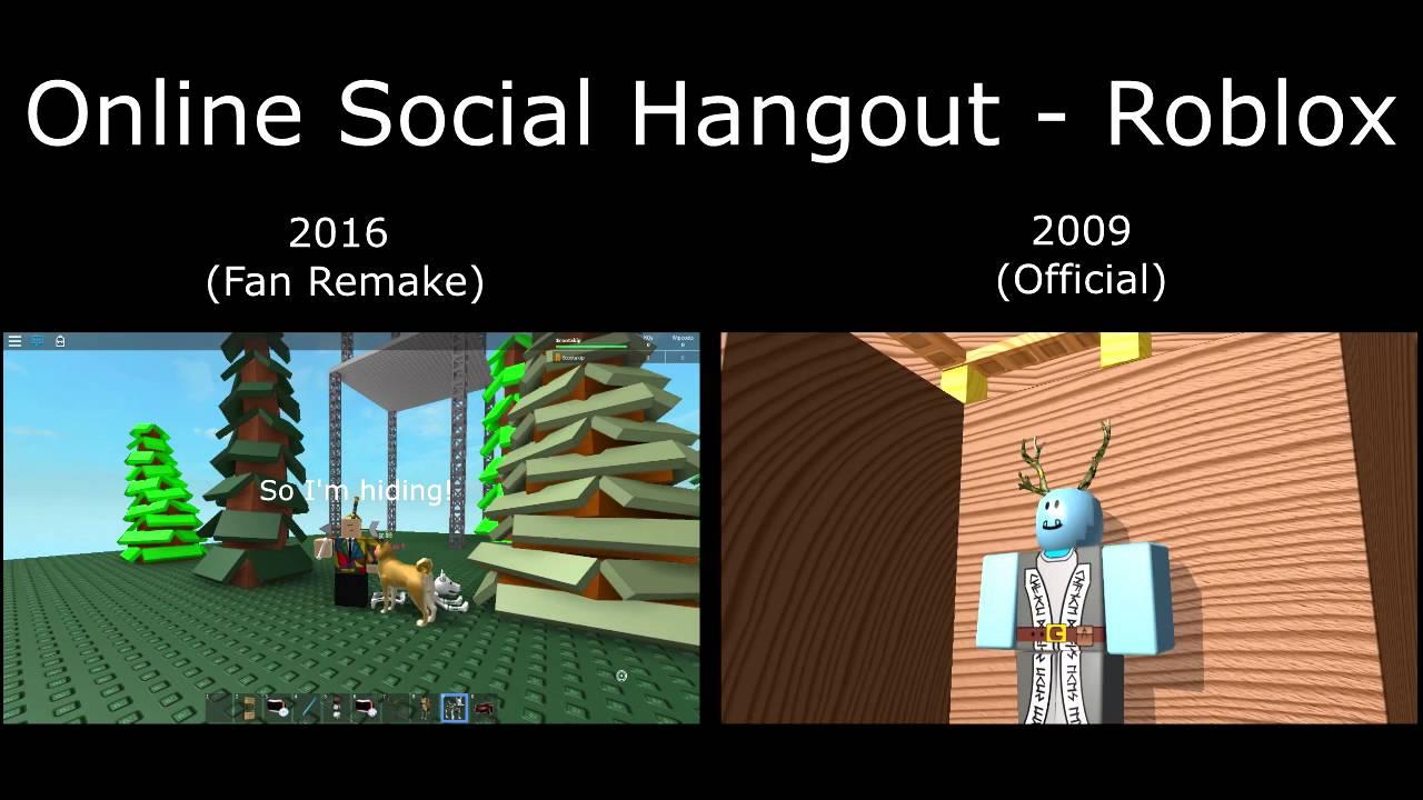 Online Social Hangout Roblox Comparison Offical 2009 to Fan Ramake 2016