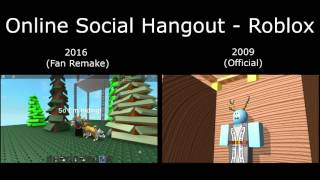 Online Social Hangout   Roblox Comparison Offical 2009 to Fan Ramake 2016